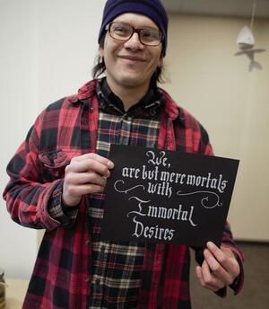 Lupe is extremely gifted at calligraphy and works on his art in his free time.