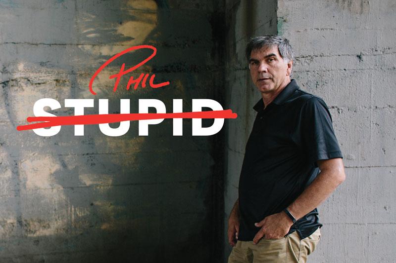 Phil - Stupid
